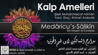 Kalp Amelleri Medâricu's-Sâlikîn 006 Kalp Temizliği ve Allah'ın İnayeti, Yardımı (Muhammed et-Tahhân)