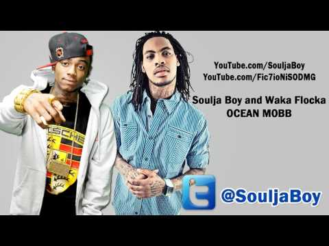 Soulja Boy &amp; Waka Flocka Flame - Ocean Mobb