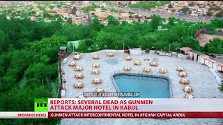 Several dead as gunmen attack major hotel in Kabul, Afghanistan – reports - RUSSIATODAY