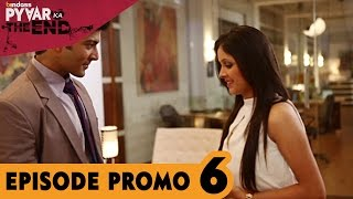 Pyaar Ka The End - 16th September 2014 : Episode 6