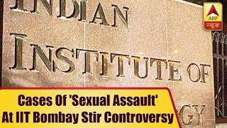 Cases of 'sexual assault' at IIT Bombay stir controversy - ABPNEWSTV