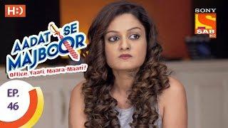 Aadat Se Majboor - Ep 46 - Webisode - 5th December, 2017 - SABTV