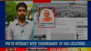 PM Narendra Modi to Interact with People Supporting Main Bhi Chowkidar; Lok Sabha Polls 2019 - NEWSXLIVE