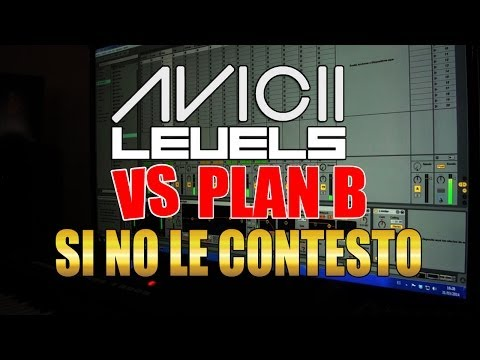 Avicii Levels Vs Plan B (Si no le contesto) Remix