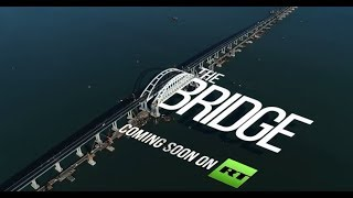 Crimea bridge: How & why it was built? (PROMO via RT Documentary) - RUSSIATODAY