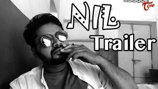 NIL Trailer | A Film by Sid - TeluguOne - TELUGUONE