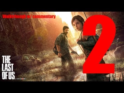 The Last of Us - Walkthrough w/ Commentary - Part 2 [HD]