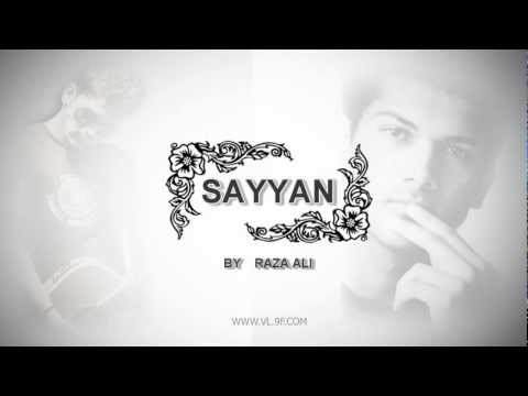 Raza Ali - SAYYAN with LyriX (2012)