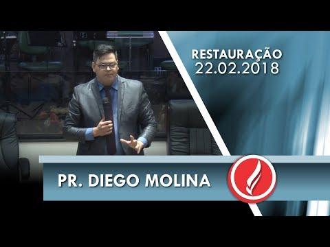 Noite da Restauração - Pr. Diego Molina - 22 02 2018