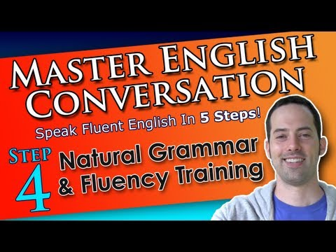 Learn English Grammar FAST - Best English Conversation Course - 4 - Learn English Conversation