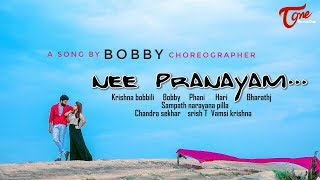 Nee Pranayam | Telugu Music Album Song 2017 | By Bobby Choreographer - TELUGUONE