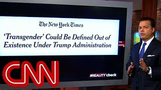 Reality check: Is Trump trying to write off transgender people? - CNN