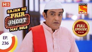 Sajan Re Phir Jhoot Mat Bolo - Ep 236 - Full Episode - 23rd April, 2018 - SABTV