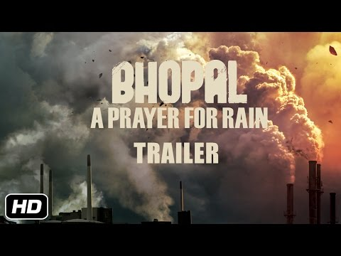BHOPAL A PRAYER FOR RAIN - Official Trailer