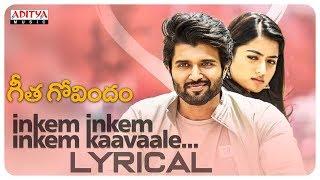 Inkem Inkem Inkem Kaavaale Lyrical | Geetha Govindam Songs | Vijay Devarakonda, Rashmika Mandanna - ADITYAMUSIC
