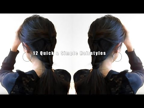 TUTORIAL : 12 Quick & Simple Hairstyles