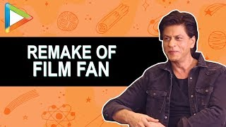 Shah Rukh Khan talks about wanting to remake FAN & RaOne - HUNGAMA