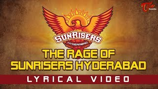 The Rage Of Sunrisers Hyderabad | Lyrical Video 2018 | By Kausik SubRahmanYa #RiRiRisers - TeluguOne - TELUGUONE