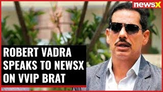 Robert Vadra speaks to NewsX on VVIP brat, says I pray of safety of people in Delhi - NEWSXLIVE