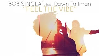 Video Bob Sinclar Ft. Dawn Tallman - Feel The Vibe (Official Video