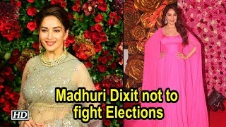 Madhuri Dixit not to fight Elections - IANSLIVE