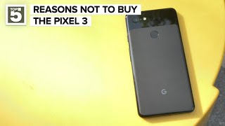 Reasons you should not buy the Pixel 3 or 3 XL (CNET Top 5) - CNETTV