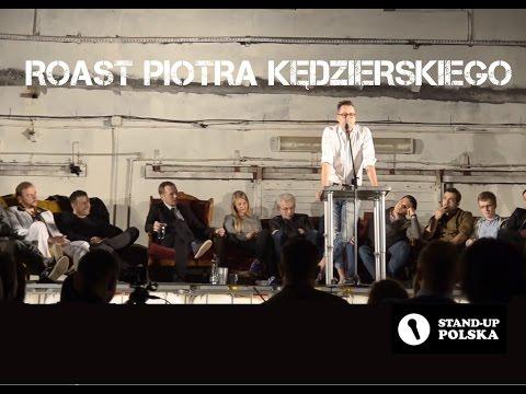 Roast Piotra Kędzierskiego