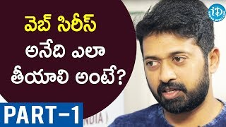 Ekkadiki Ee Parugu Web Series Team Exclusive Interview - Part #1 || Talking Movies With iDream - IDREAMMOVIES