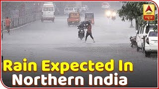 More rain expected in Northern India | Skymet Weather Report - ABPNEWSTV