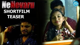 Nenevaru - Latest Telugu Short Film Teaser 2018 || Directed By Lakshmi Srinivas - YOUTUBE