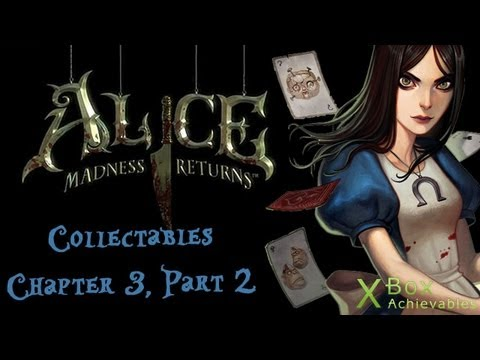 Alice: Madness Returns - Chapter 3 Collectables Guide (Part 1)
