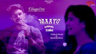 Maayo | Independent Film Trailer 2019 | Naresh | Raghu Varma | Sowmya Reddy | TeluguOne - TELUGUONE