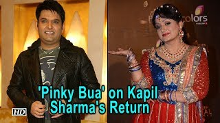 Kapil Sharma Returns | 'Pinky Bua' calls him family - IANSINDIA
