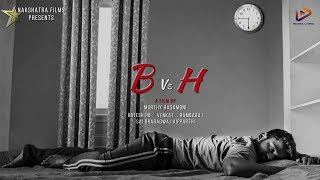 B vs H Latest Telugu Short Film 2018 || Directed By Murthy Rasamoni - YOUTUBE