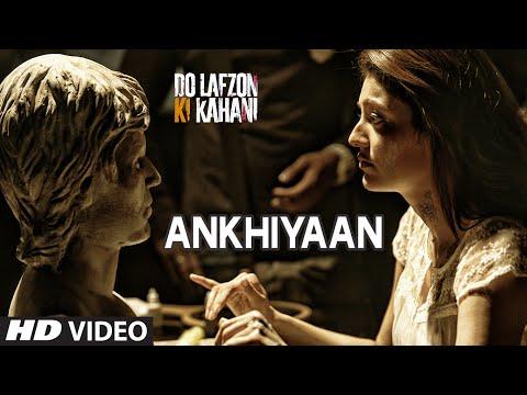 Ankhiyaan Video Song | Do Lafzon Ki Kahani | Randeep Hooda, Kajal Aggarwal
