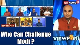 Who Can Challenge Modi? | Voter's Choice: Kaun Banega Pradhan Mantri? | #ModiAt4 | CNN News18 - IBNLIVE