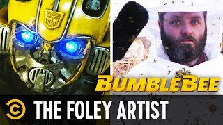 "The Foley Artist for ""Bumblebee"" - COMEDYCENTRAL"