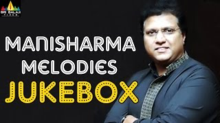 Mani Sharma Hit Melodies Jukebox | Telugu Video Songs Back to Back | Sri Balaji Video - SRIBALAJIMOVIES