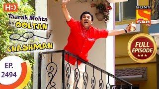 Taarak Mehta Ka Ooltah Chashmah - Ep 2494 - Full Episode - 21st June, 2018 - SABTV