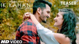 Song Teaser: Ik Kahani   Gajendra Verma   Vikram Singh   Ft. Halina K - TSERIES