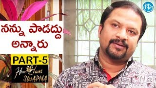 Music Director R P Patnaik Exclusive Interview Part #5    Heart To Heart With Swapna - IDREAMMOVIES