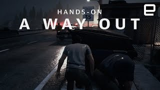 A Way Out hands-on at GDC 2018 - ENGADGET