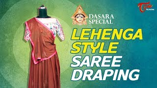 Fashion Passion | Lehanga Style Of Saree Draping | Dussehra Special - TELUGUONE