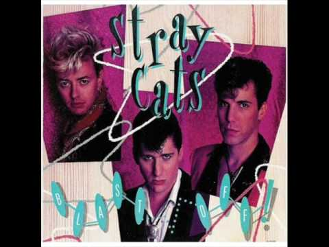 Blast Off - Stray Cats