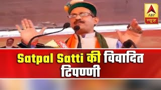 Himachal BJP chief Satpal Satti makes derogatory comment on Sonia Gandhi after EC lifts ba - ABPNEWSTV