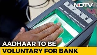 Aadhaar To Be Voluntary For Banking, Phones. Centre Takes First Step - NDTV