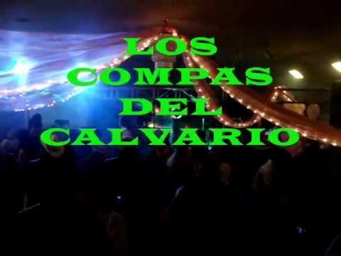 LOS COMPAS DEL CALVARIO ,musica de oaxaca, chilena mixteca costeña