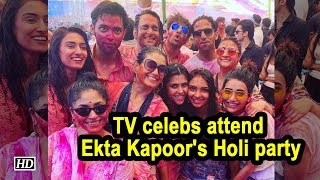 TV celebs attend  Ekta Kapoor's Holi party - BOLLYWOODCOUNTRY