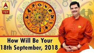 GuruJi With Pawan Sinha: Know how will be your 18th September, 2018 based on your zodiac sign - ABPNEWSTV