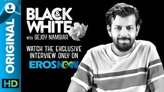 Bejoy Nambiar on Black & White - The Interview - EROSENTERTAINMENT